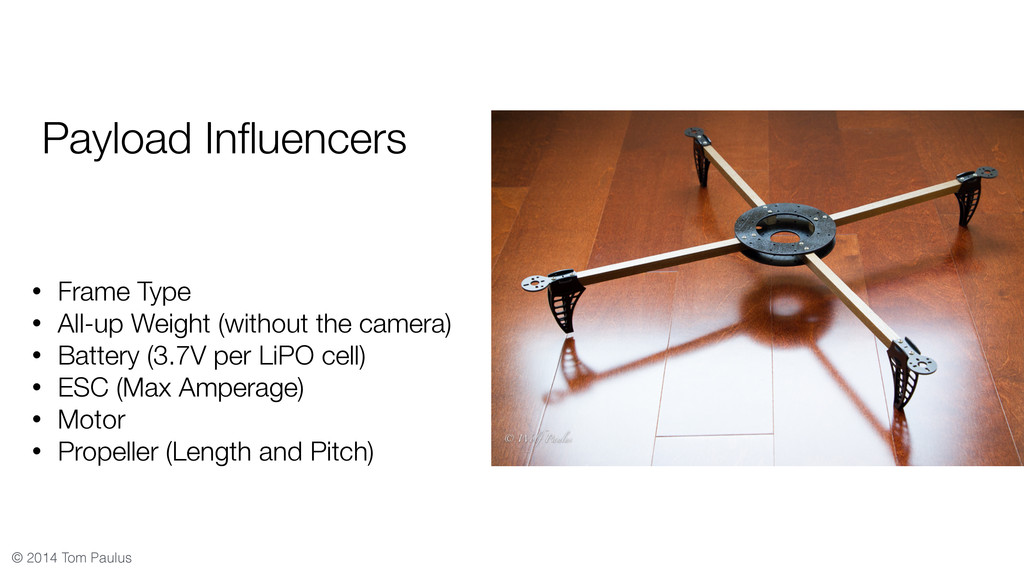 © 2014 Tom Paulus Payload Influencers • Frame Ty...