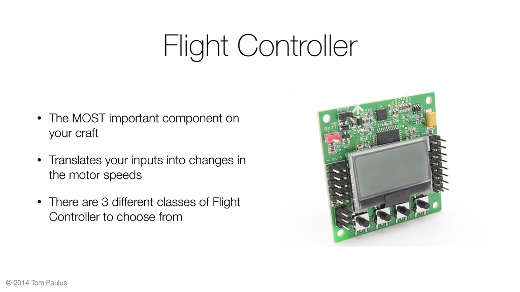 © 2014 Tom Paulus Flight Controller • The MOST ...