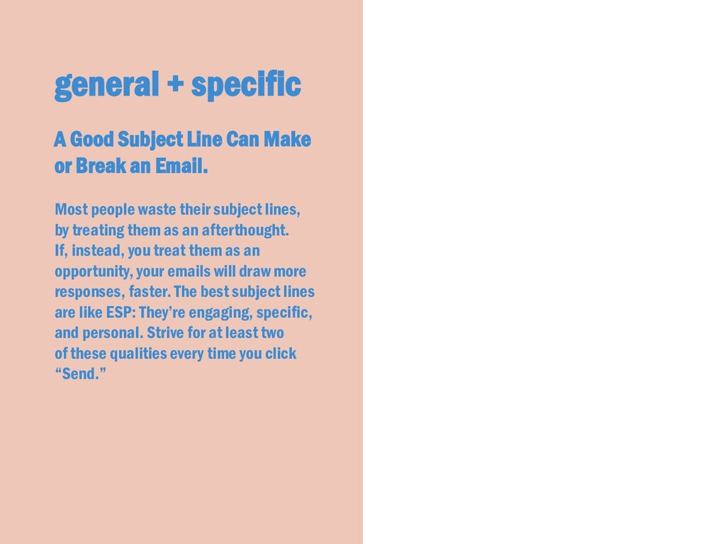 general + specific A Good Subject Line Can Make...