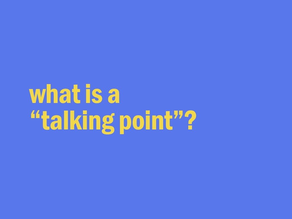"""what is a """"talking point""""?"""
