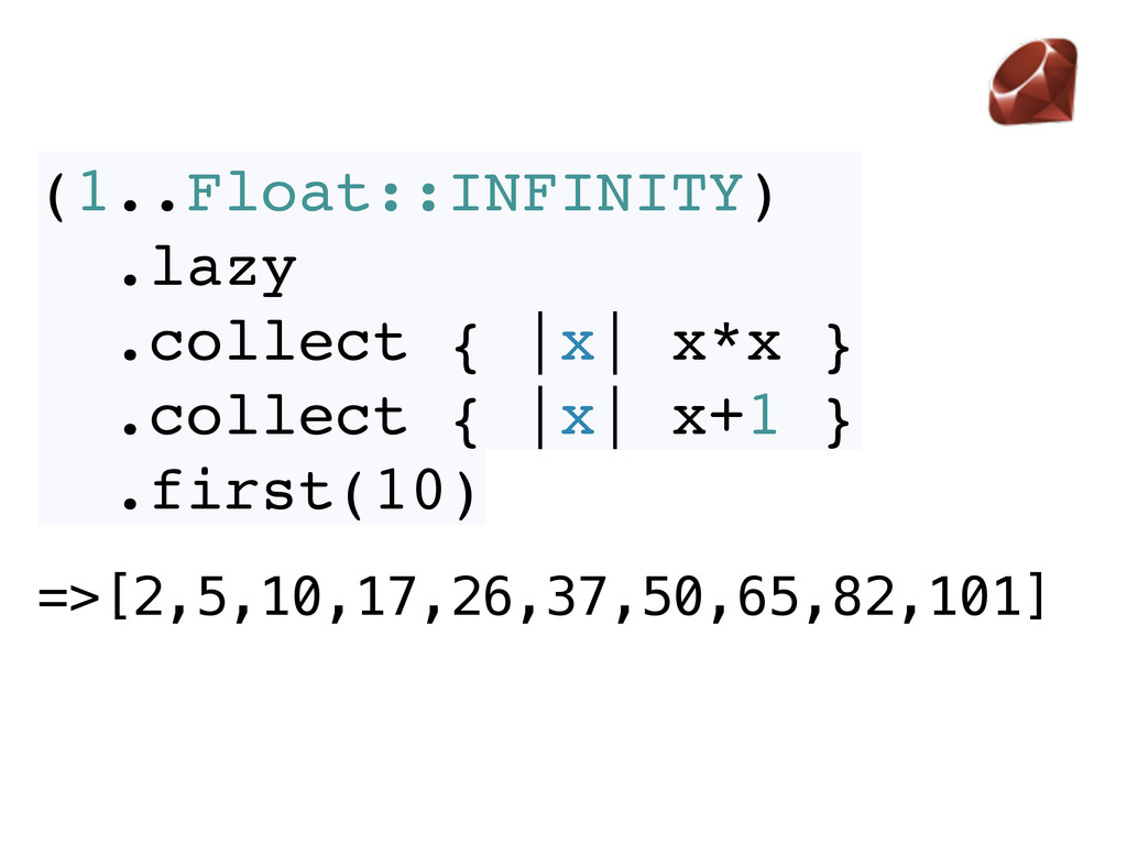 =>[2,5,10,17,26,37,50,65,82,101] (1..Float::INF...