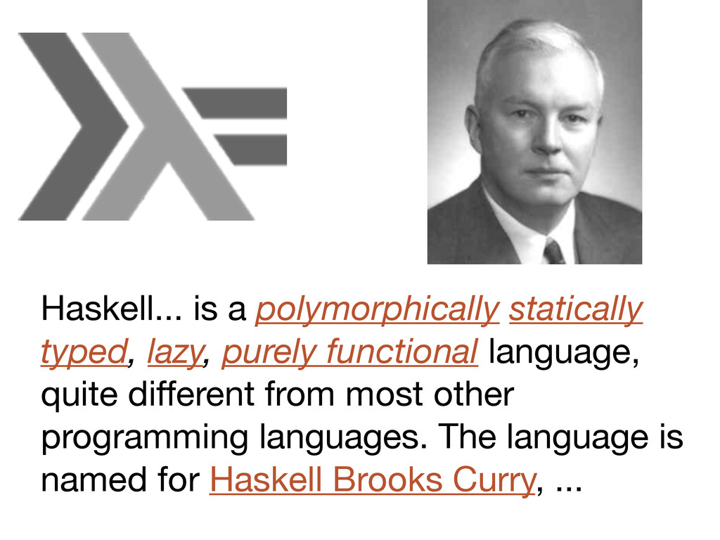 Haskell... is a polymorphically statically type...