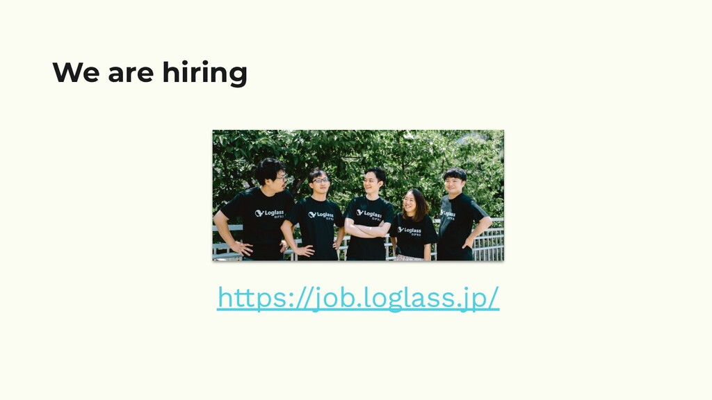 https://job.loglass.jp/ We are hiring