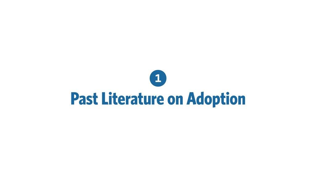 1 Past Literature on Adoption