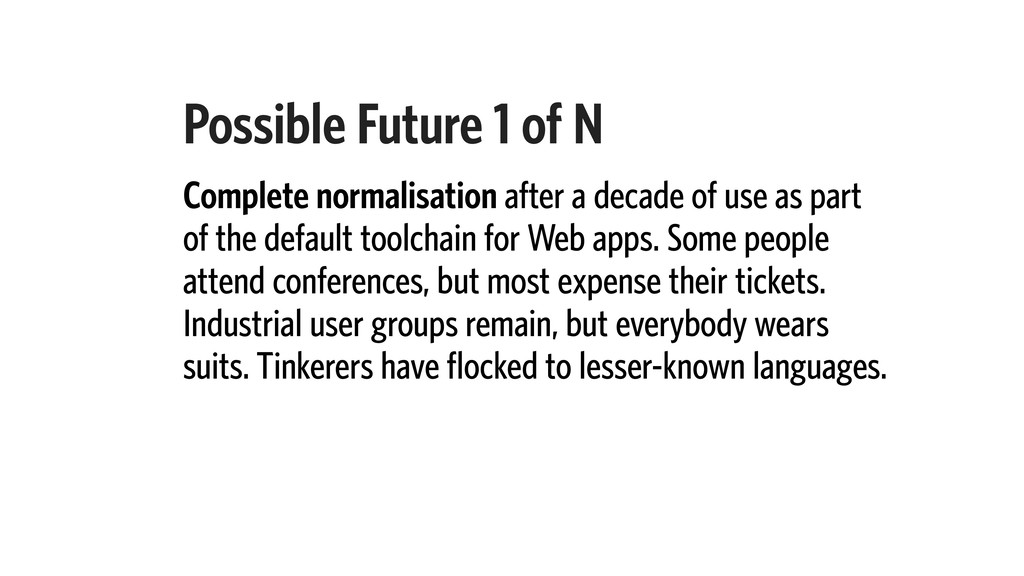 Possible Future 1 of N Complete normalisation a...