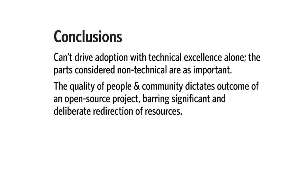 Conclusions Can't drive adoption with technical...