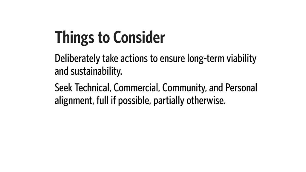 Things to Consider Deliberately take actions to...