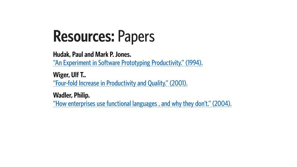 Resources: Papers Hudak, Paul and Mark P. Jones...