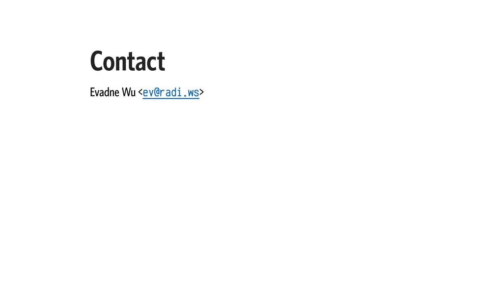 Contact Evadne Wu <ev@radi.ws>