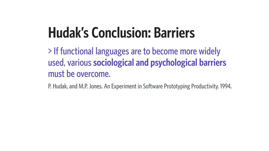 Hudak's Conclusion: Barriers > If functional la...