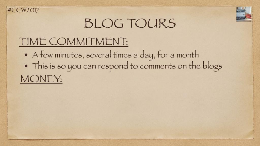 #CCW2017 BLOG TOURS TIME COMMITMENT: • A few mi...