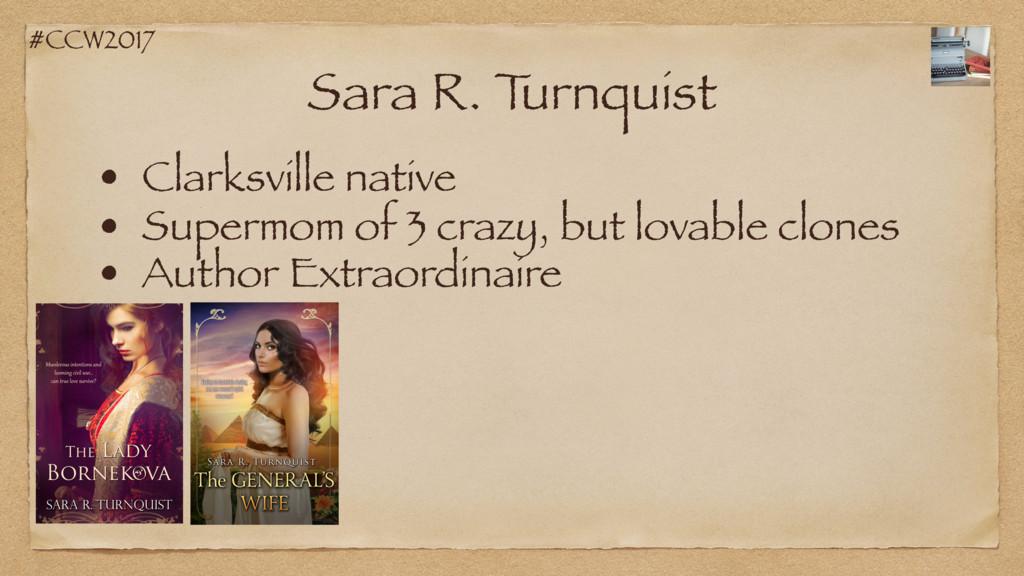 #CCW2017 Sara R. T urnquist • Clarksville nativ...