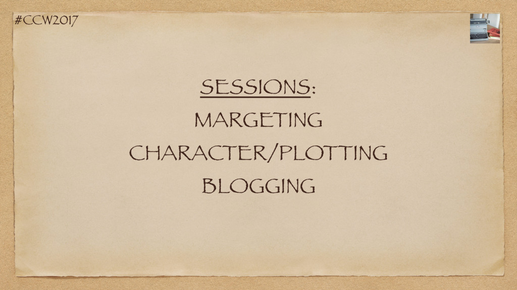 #CCW2017 SESSIONS: MARGETING CHARACTER/PLOTTING...