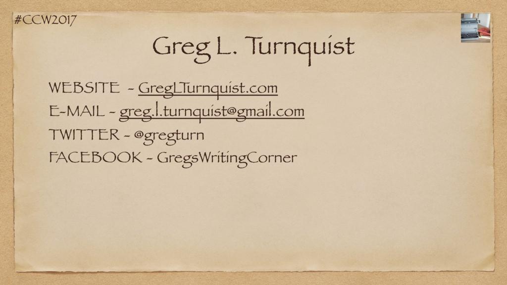 #CCW2017 Greg L. T urnquist WEBSITE - GregL T u...