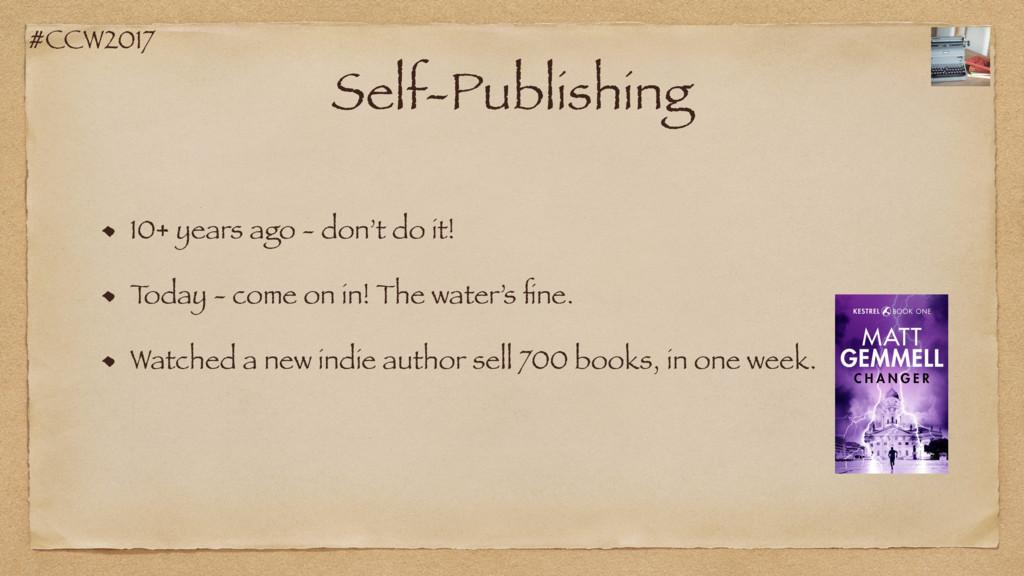 #CCW2017 Self-Publishing 10+ years ago - don't ...