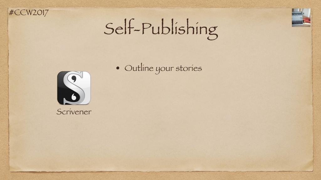#CCW2017 Self-Publishing Scrivener • Outline yo...