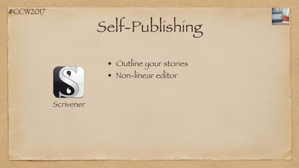 #CCW2017 Self-Publishing Scrivener • Non-linear...