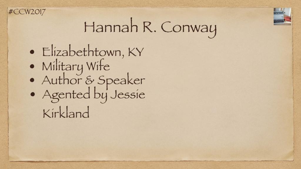 #CCW2017 Hannah R. Conway • Elizabethtown, KY •...
