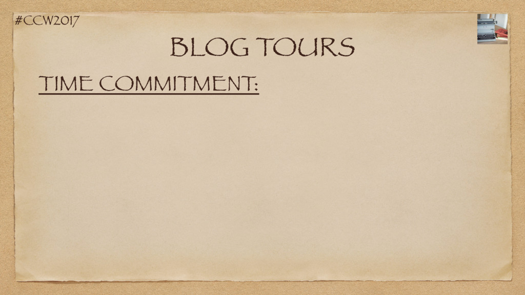 #CCW2017 BLOG TOURS TIME COMMITMENT: