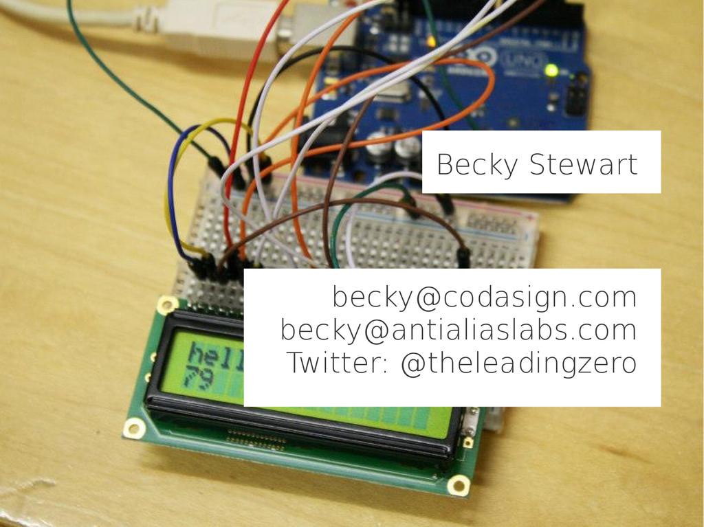 Becky Stewart becky@codasign.com becky@antialia...