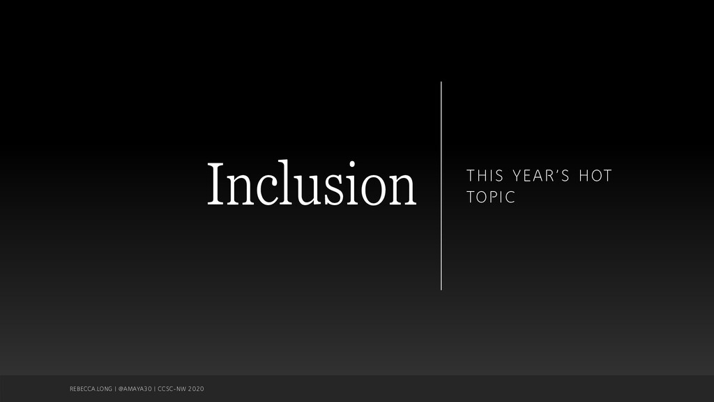 Inclusion THIS YEAR'S HOT TOPIC REBECCA.LONG | ...