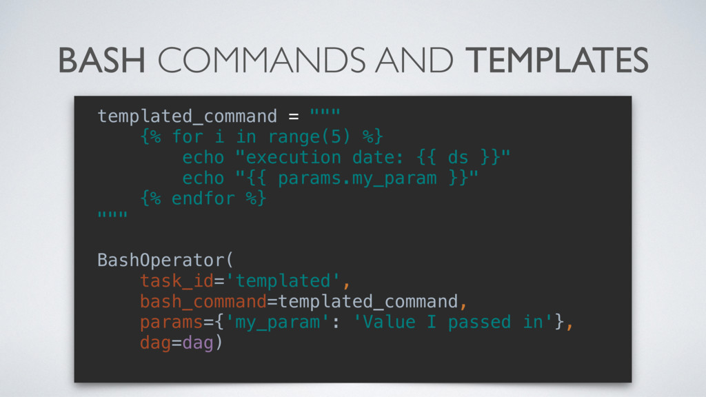 BASH COMMANDS AND TEMPLATES templated_command =...