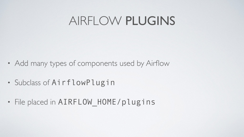 AIRFLOW PLUGINS • Add many types of components ...