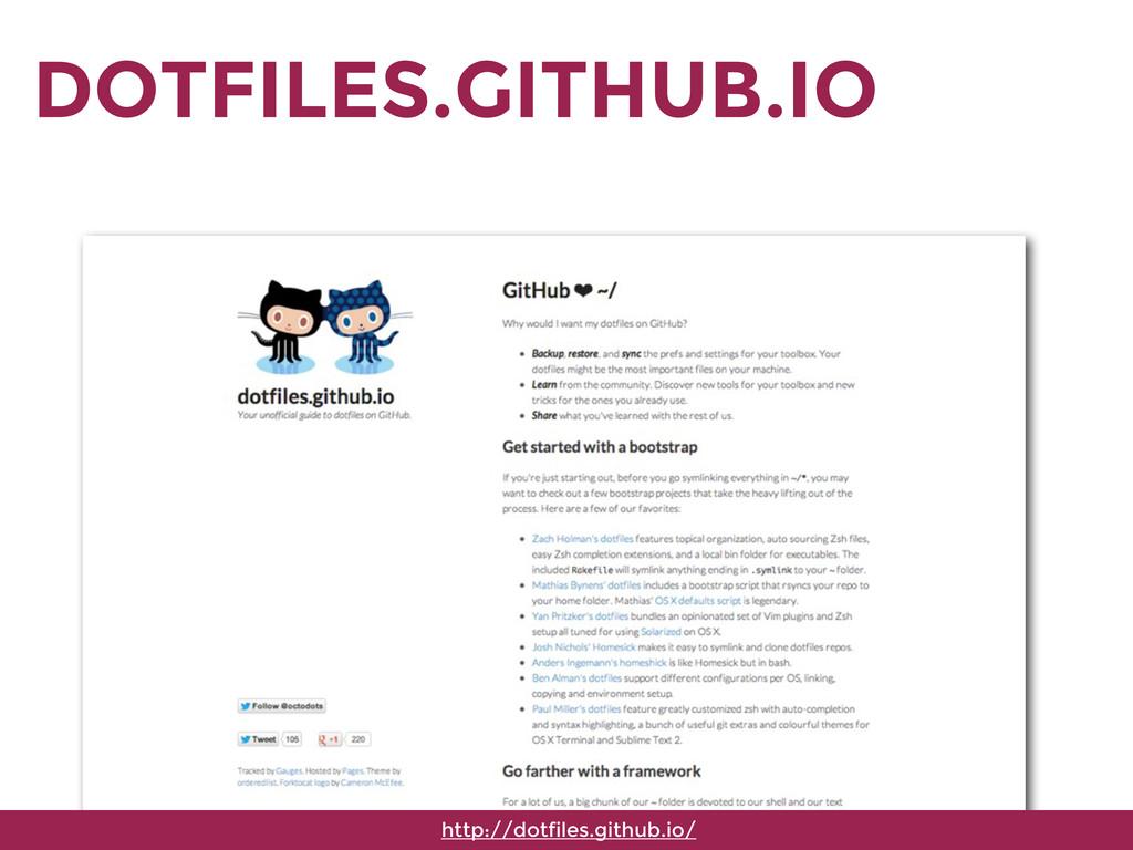 DOTFILES.GITHUB.IO http://dotfiles.github.io/