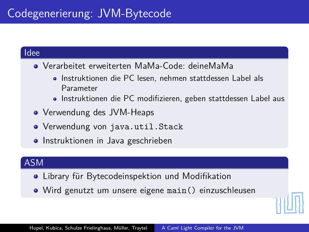 Codegenerierung: JVM-Bytecode Idee Verarbeitet ...