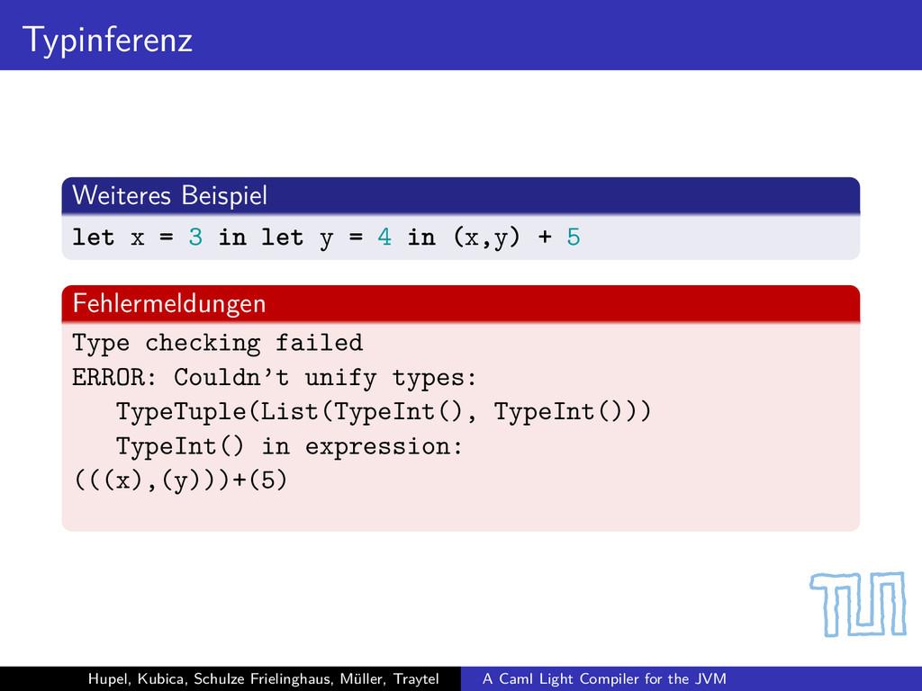 Typinferenz Weiteres Beispiel let x = 3 in let ...