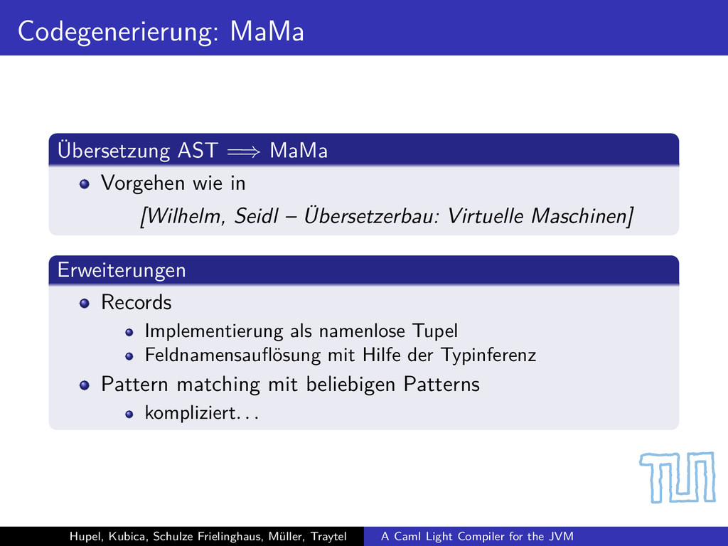 Codegenerierung: MaMa Übersetzung AST =⇒ MaMa V...