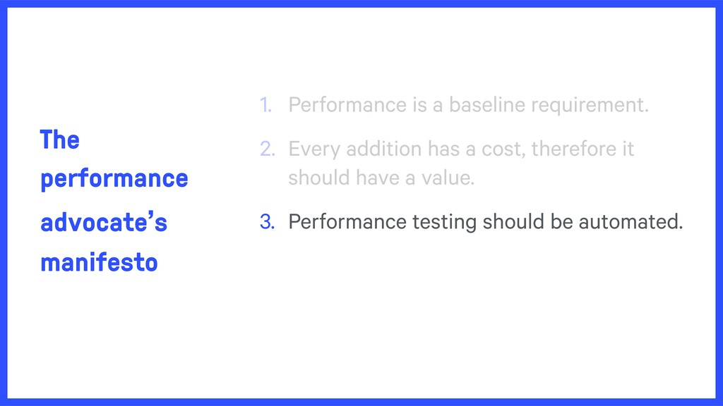 The performance advocate's manifesto 1. Perform...