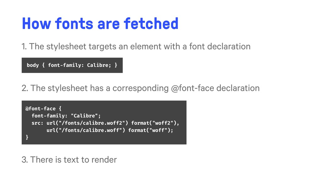 How fonts are fetched 1. The stylesheet targets...