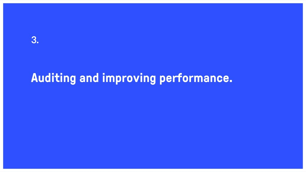 Auditing and improving performance. 3.