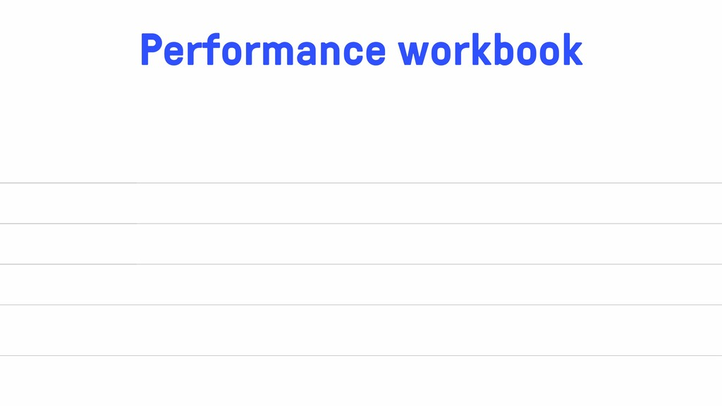 Performance workbook