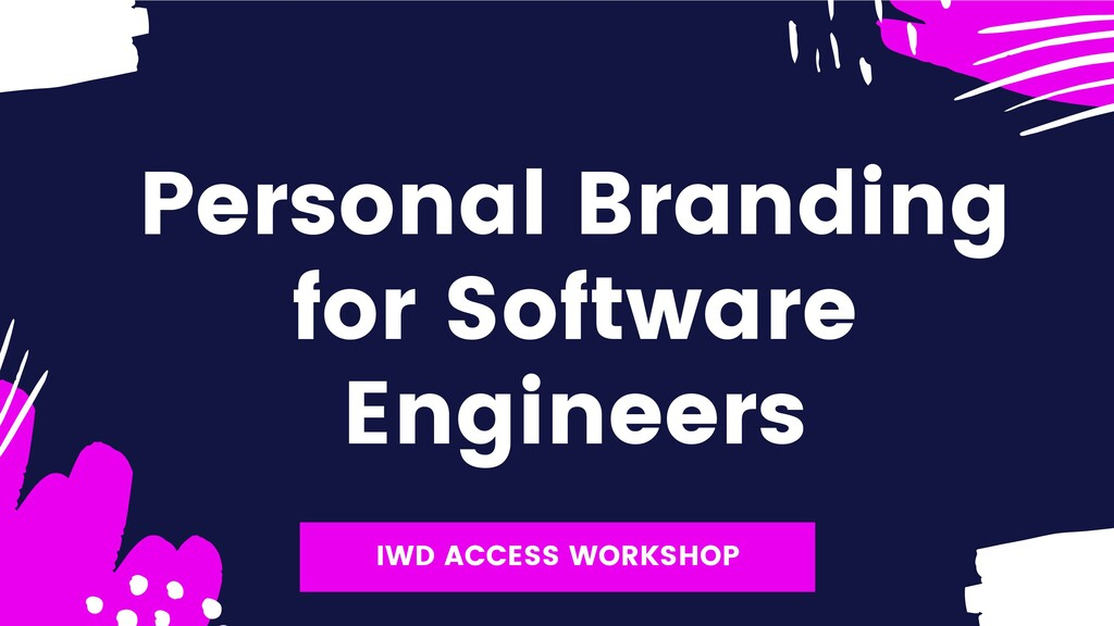 Personal Branding for Software Engineers IWD AC...
