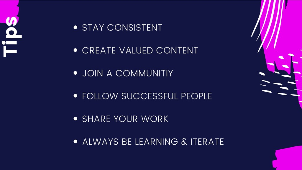 Tips STAY CONSISTENT CREATE VALUED CONTENT JOIN...
