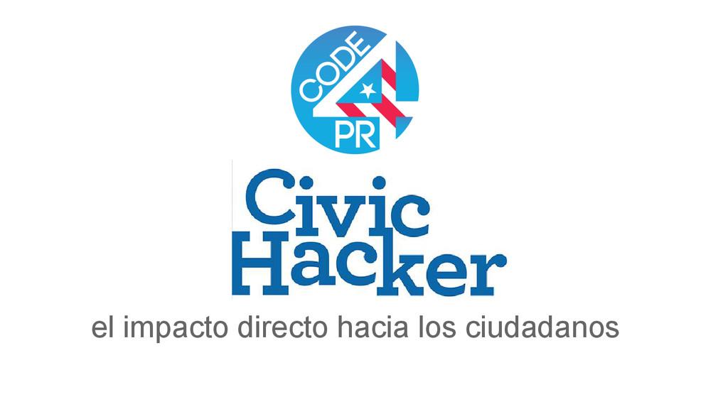 el impacto directo hacia los ciudadanos
