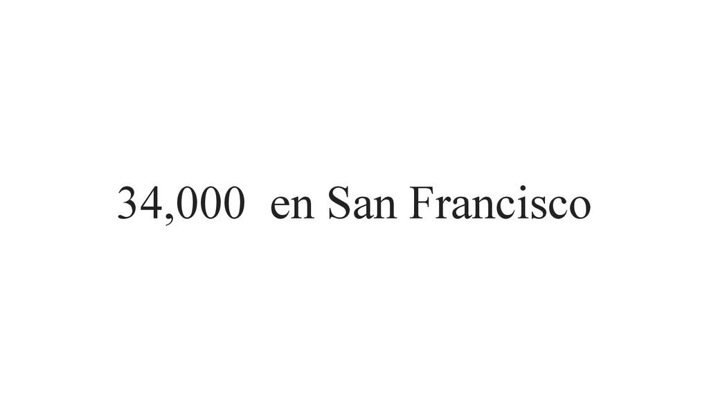 34,000 en San Francisco