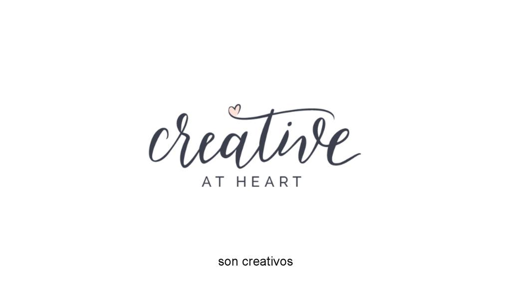 son creativos