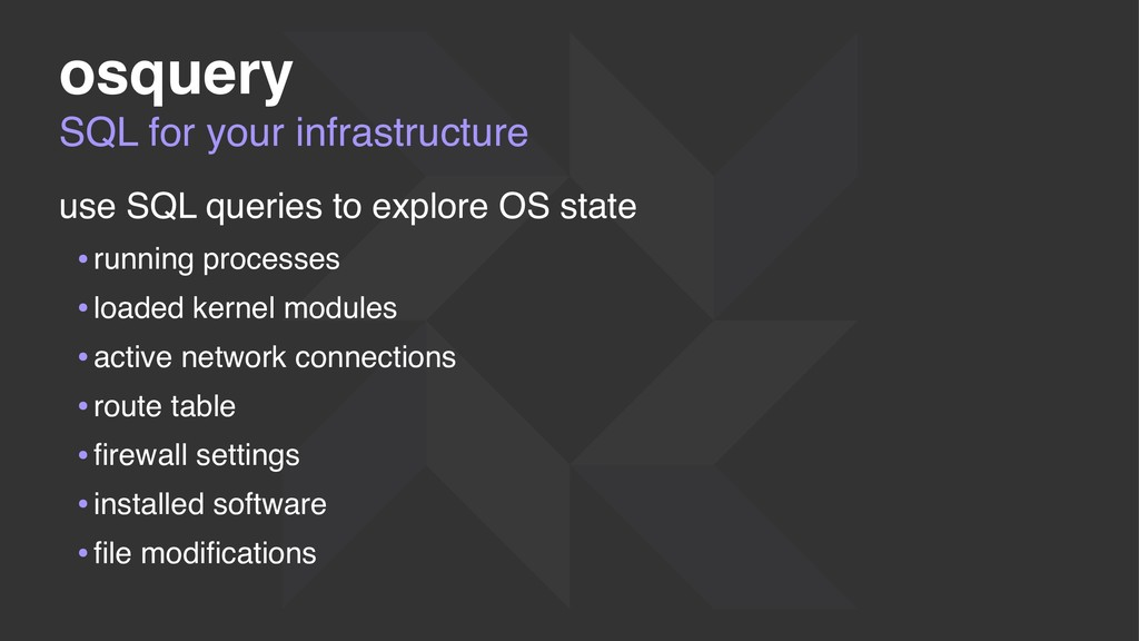 SQL for your infrastructure osquery use SQL que...