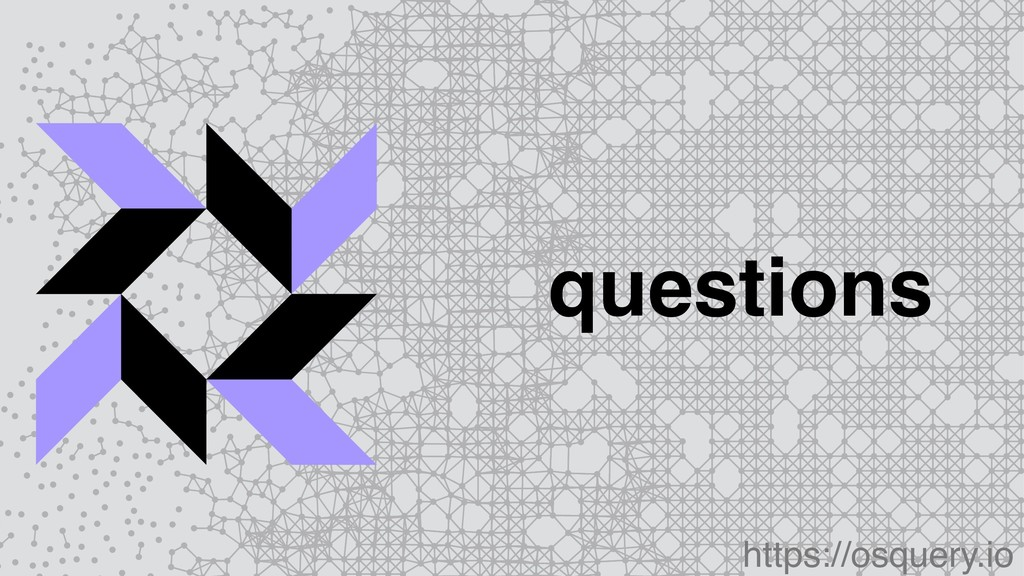 questions https://osquery.io