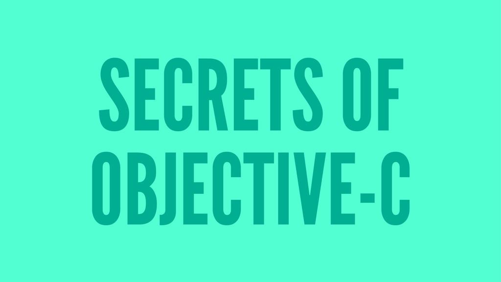 SECRETS OF OBJECTIVE-C