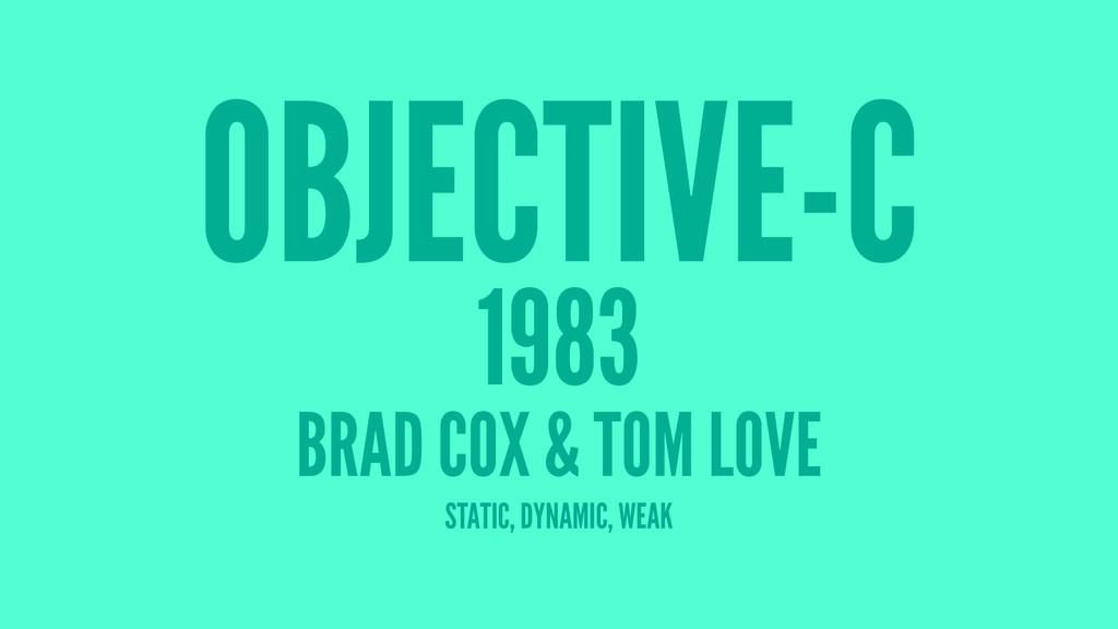 OBJECTIVE-C 1983 BRAD COX & TOM LOVE STATIC, DY...