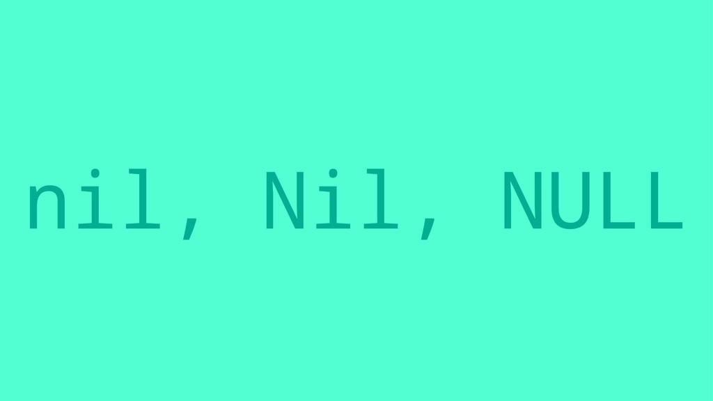 nil, Nil, NULL