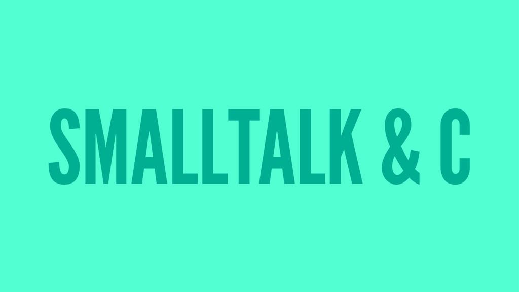 SMALLTALK & C