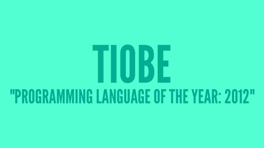 "TIOBE ""PROGRAMMING LANGUAGE OF THE YEAR: 2012"""