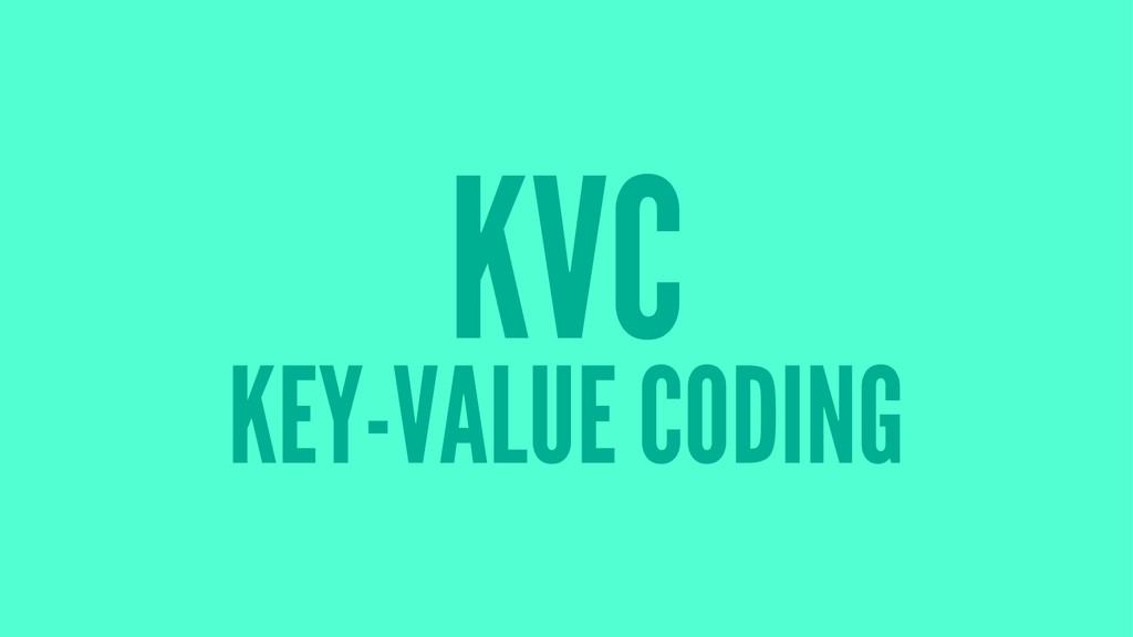 KVC KEY-VALUE CODING