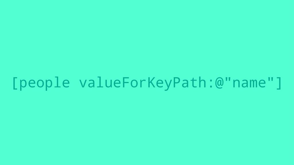 """[people valueForKeyPath:@""""name""""]"""