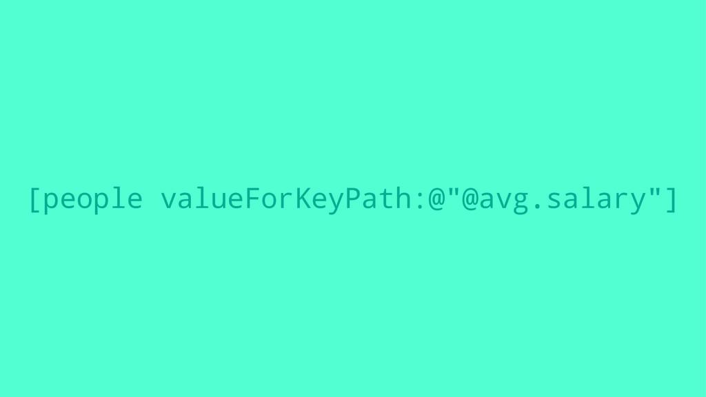 """[people valueForKeyPath:@""""@avg.salary""""]"""